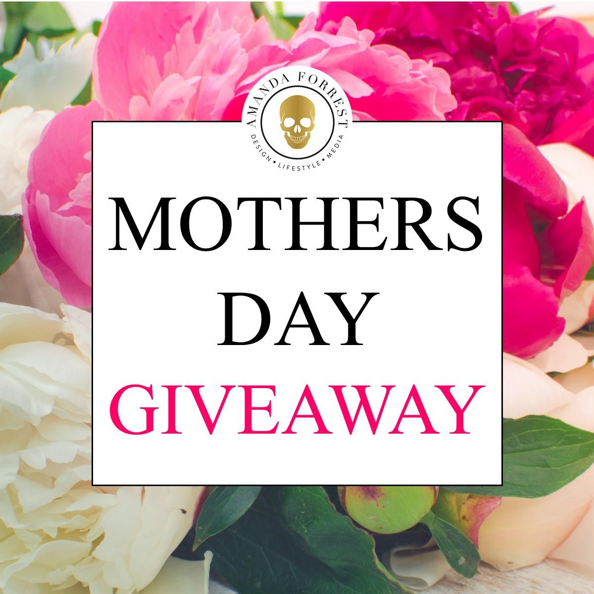 Mega Mothers Day Giveaway - Amanda Forrest